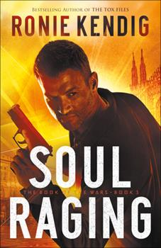 Soul Raging - Book #3 of the Book of the Wars