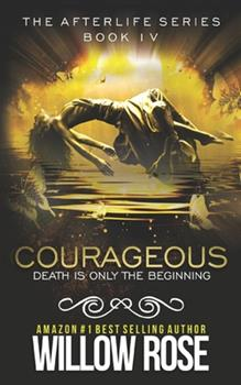 Courageous - Book #4 of the Afterlife