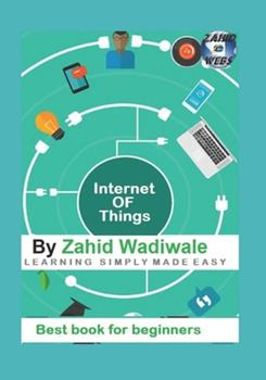 Paperback Internet of Things (IOT) for Begginers : Best for BE, BTECH and BSC IT Students Book