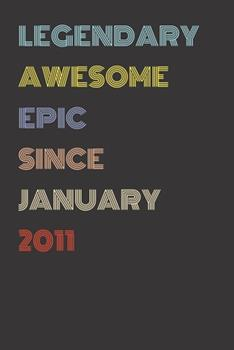 Paperback Legendary Awesome Epic since January 2011 - Birthday Gift for 8 Year Old Men and Women Born In 2011 : Blank Lined Retro Journal Notebook, Diary, Vintage Planner Book