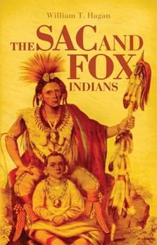 THE SAC AND FOX INDIANS (Civilization of the American Indian Series) 0806121386 Book Cover