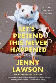 Paperback Let's Pretend This Never Happened : A Mostly True Memoir Book