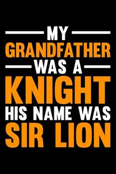 Paperback My Grandfather Was a Knight His Name WasSir Lion : Lined A5 Notebook for Cows Book