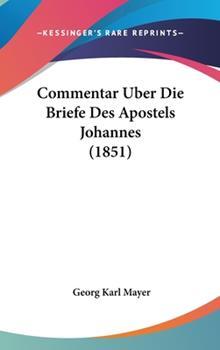 Hardcover Commentar Uber Die Briefe des Apostels Johannes Book