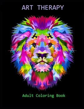 Paperback ART THERAPY Adult Coloring Book : Adult Coloring Book