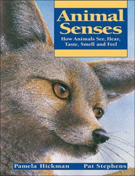 Animal Senses: How Animals See, Hear, Taste, Smell and Feel - Book  of the Animal Behavior