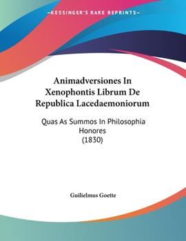 Paperback Animadversiones In Xenophontis Librum De Republica Lacedaemoniorum: Quas As Summos In Philosophia Honores (1830) Book
