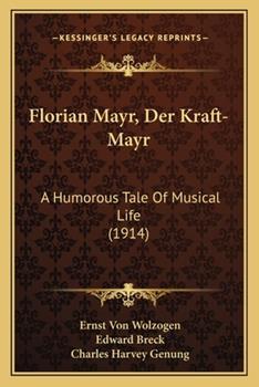 Paperback Florian Mayr, der Kraft-Mayr : A Humorous Tale of Musical Life (1914) Book