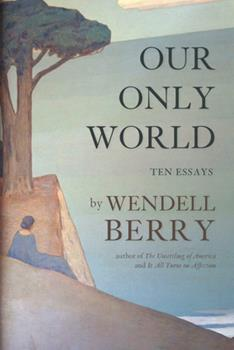 Our Only World: Ten Essays 1619024888 Book Cover
