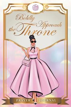 Paperback Boldly Approach the Throne Book