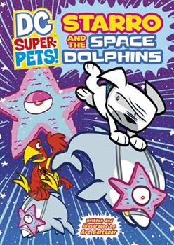 Starro and the Space Dolphins - Book  of the DC Super-Pets