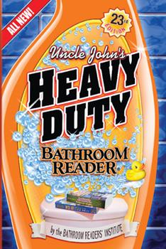 Paperback Uncle John's Heavy Duty Bathroom Reader (Uncle John's Bathroom Reader Annual) Book