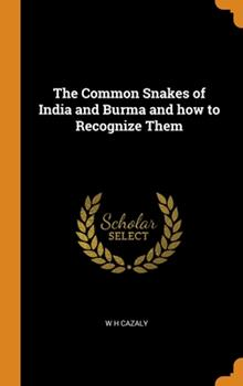 Hardcover The Common Snakes of India and Burma and how to Recognize Them Book