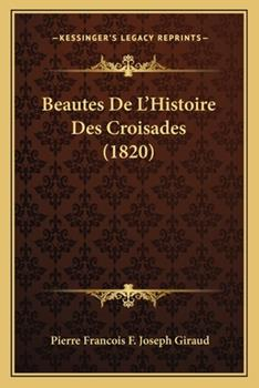 Paperback Beautes de L'Histoire des Croisades Book