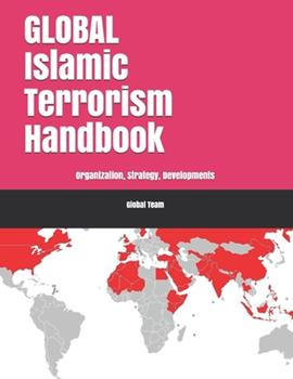 Paperback Global Islamic Terrorism Handbook: Organization, Strategy, Developments Book