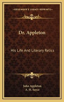 Hardcover Dr Appleton : His Life and Literary Relics Book