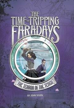 The Terror of the Tengu: 3 - Book #3 of the Time-Tripping Faradays