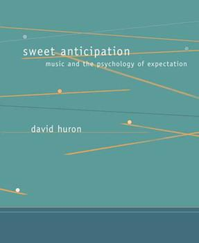 Paperback Sweet Anticipation: Music and the Psychology of Expectation Book