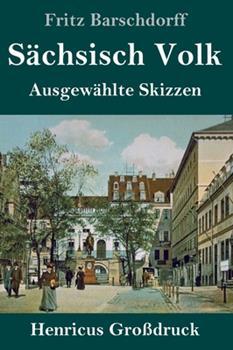 Hardcover S?chsisch Volk (Gro?druck): Ausgew?hlte Skizzen [German] Book