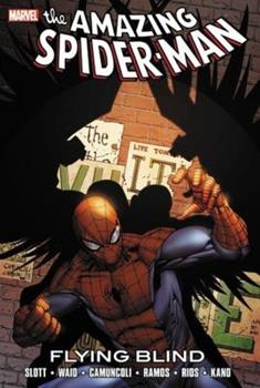 Spider-Man: Flying Blind - Book #37 of the Amazing Spider-Man 1999 Collected Editions