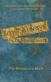 Paperback Love Always, A Broken Heart Book