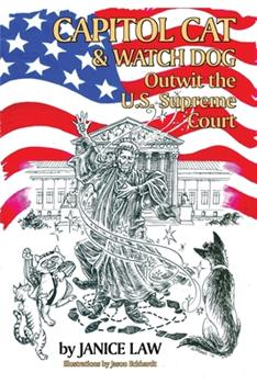Capitol Cat & Watch Dog Outwit the U.S. Supreme Court 0692763619 Book Cover