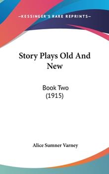 Hardcover Story Plays Old and New : Book Two (1915) Book