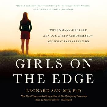 Audio CD Girls on the Edge Lib/E: Why So Many Girls Are Anxious, Wired, and Obsessed--And What Parents Can Do Book