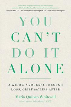Paperback You Can't Do It Alone : A Widow's Journey Through Loss, Grief and Life After Book