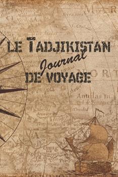Paperback Le Tadjikistan Journal de Voyage : 6x9 Carnet de Voyage I Journal de Voyage Avec Instructions, Checklists et Bucketlists, Cadeau Parfait Pour Votre S�jour Au Tadjikistan et Pour Chaque Voyageur [French] Book