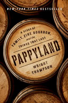 Hardcover Pappyland : A Story of Family, Fine Bourbon, and the Things That Last Book