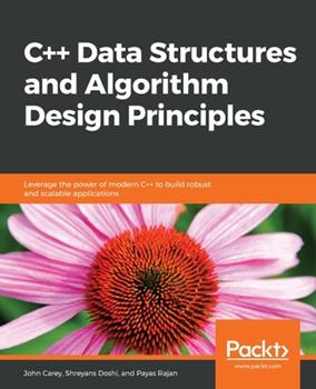 C++ Data Structures and Algorithms: Leverage the power of modern C++ to build robust and scalable applications 1838828842 Book Cover