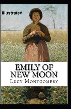 Paperback Emily of New Moon Illustrated Book