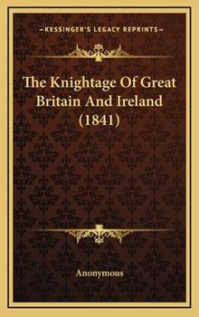 Hardcover The Knightage of Great Britain and Ireland Book