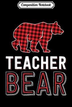 Paperback Composition Notebook : Teacher Bear Red Buffalo Plaid Matching Teacher Christmas Journal/Notebook Blank Lined Ruled 6x9 100 Pages Book