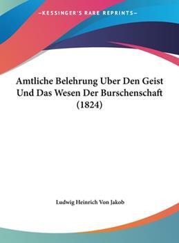 Hardcover Amtliche Belehrung Uber Den Geist und das Wesen der Burschenschaft Book