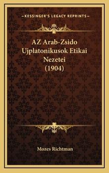 Hardcover Az Arab-Zsido Ujplatonikusok Etikai Nezetei Book