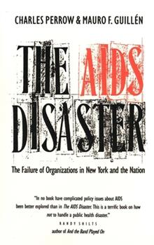 The AIDS Disaster: The Failure of Organizations in New York and the Nation (Yale Fastback Series) 0300048807 Book Cover
