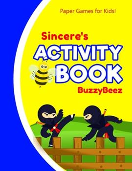 Paperback Sincere's Activity Book : Ninja 100 + Fun Activities - Ready to Play Paper Games + Blank Storybook & Sketchbook Pages for Kids - Hangman, Tic Tac Toe, Four in a Row, Sea Battle + More - Personalized Name Letter S - Road Trip Entertainment Book