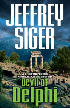 Devil of Delphi: A Chief Inspector Andreas Kaldis Mystery - Book #7 of the Andreas Kaldis