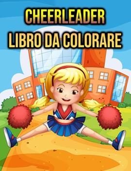 Paperback Cheerleader Libro da Colorare: per Bambini - regali Cheerleader [Italian] Book