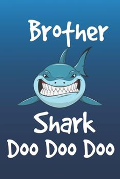 Paperback Brother Shark Doo Doo Doo : : Brother Shark Doo Doo Brother Day Journal/Notebook Blank Lined Ruled 6x9 115 Pages Book