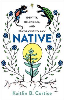 Paperback Native : Identity, Belonging, and Rediscovering God Book