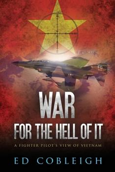 Paperback War for the Hell of It; A Fighter Pilot's View of Vietnam Book