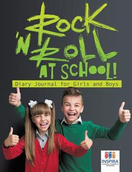 Paperback Rock 'n Roll at School! Diary Journal for Girls and Boys Book
