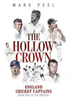 Hollow Crown, The: England Cricket Captains from 1945 to the Present 178531663X Book Cover