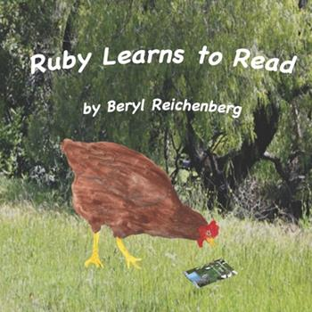 Paperback Ruby Learns to Read: Ruby, a little red hen finds reading hard. Book