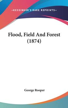 Hardcover Flood, Field and Forest Book