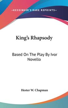 Hardcover King's Rhapsody : Based on the Play by Ivor Novello Book