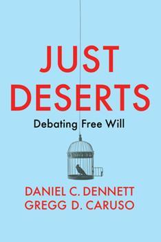 Paperback Just Deserts: Debating Free Will Book